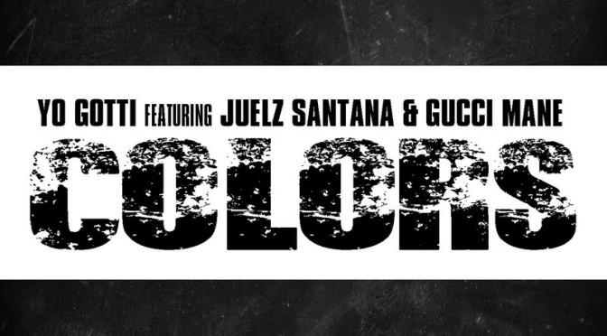 New video: Yo Gotti Ft Juelz Santana & Gucci Mane – Colors