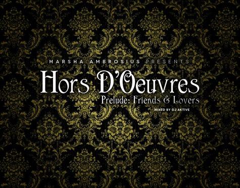 MARSHA AMBROSIUS – 'HORS D'OEUVRES' Mixtape