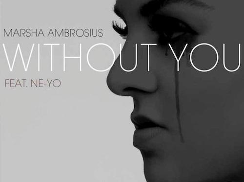 Marsha Ambrosius Ft Ne-Yo – Without You