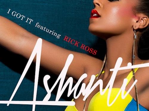 Ashanti Ft Rick Ross – I Got It