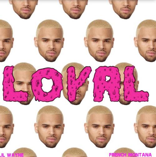 Chris Brown Ft Lil Wayne & French Montana – Loyal