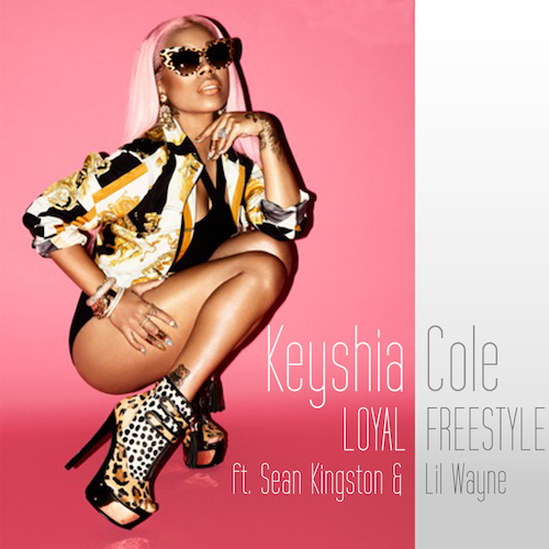 Keyshia Cole Ft Sean Kingston – Loyal (Remix)