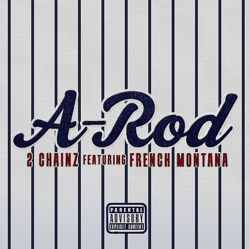 Video: 2 Chainz Ft French Montana – A-Rod