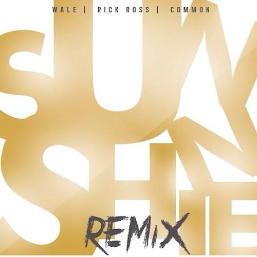 Wale Ft Rick Ross & Common – Sunshine (Remix)
