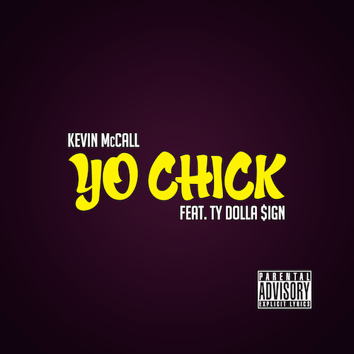 Kevin McCall Ft Ty Dolla $ign – Yo Chick